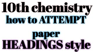how to attempt 10th chemistry paper