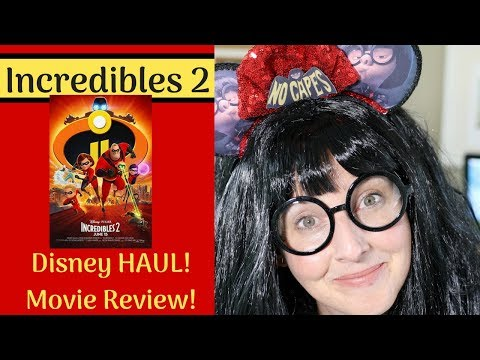 Incredibles 2 -  Movie REVIEW And DISNEY Haul!