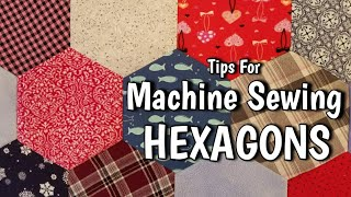 Machine Sewing Hexagons - Tips That Make It Easy By Lisa Capen Quilts