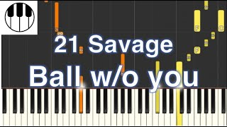 Ball Wo You   21 Savage (Piano Tutorial)