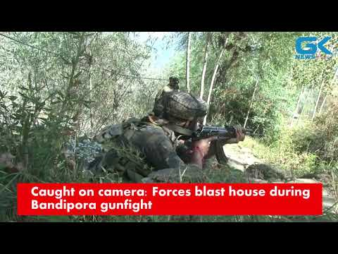 Caught on camera: Forces blast house during Bandipora gunfight