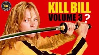 What Ever Happened To Kill Bill Vol. 3?