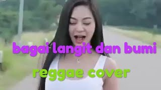 Bagai Langit Dan Bumi -reggae Cover-