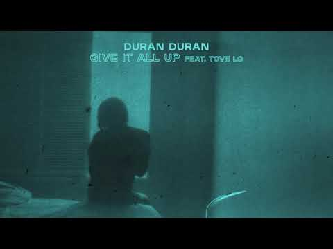 Duran Duran - GIVE IT ALL UP (feat. Tove Lo) [Visualizer]