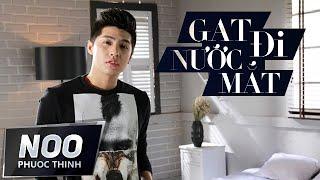 Gạt Đi Nước Mắt | Ballad Version | Noo Phước Thịnh | Official MV