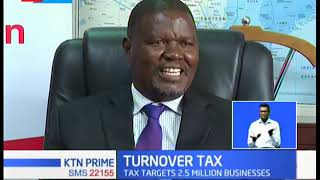 Government introduces turnover tax on informal sector to raise ksh.2.5 million