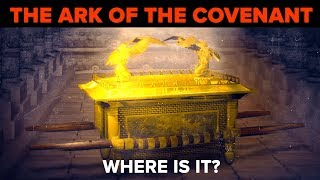 Where Could the Ark of the Covenant Be?
