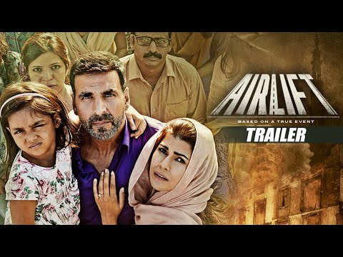 Airlift Theatrical Trailer  Akshay Kumar Nimrat Kaur