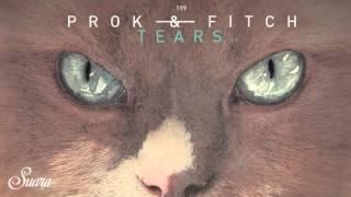 Prok & Fitch - Tears (Original Mix) [Suara]