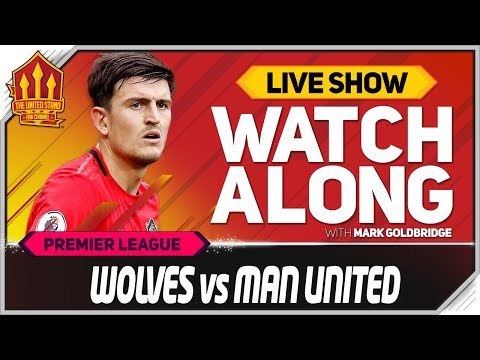 Wolves vs Manchester United with Mark Goldbridge LIVE