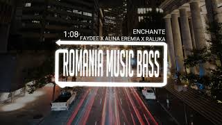 Faydee X Alina Eremia X Raluka   Enchante (Bass Boosted)