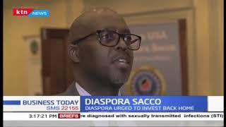 Diaspora Sacco: Diaspora urged to invest back Home as investments can fuel Big 4 agenda