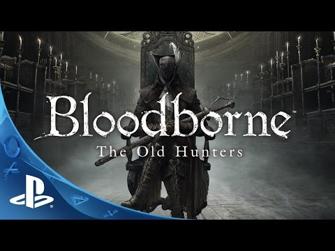 Bloodborne The Old Hunters  - Expansion DLC Trailer | PS4 thumbnail