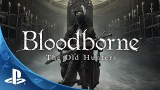 Bloodborne: The Old Hunters (дополнение)