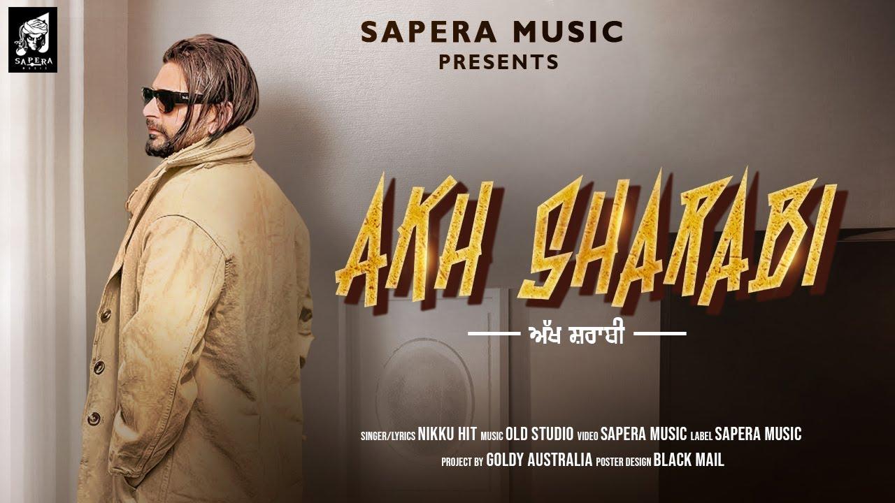 Akh Sharabi    Nikku Hit    Old Studio    New Punjabi song 2021    Sapera Music  Nikku Hit Lyrics