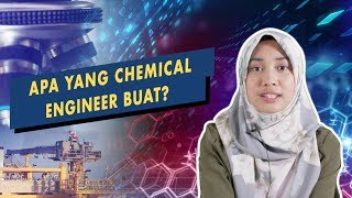 Apa Yang Chemical Engineer Buat?