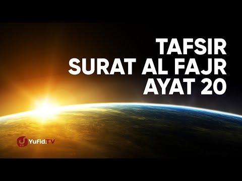 Kajian Tafsir Al Quran Surat Al Fajr: Tafsir Ayat 20 - Ustadz Abdullah Zaen, Lc., M.A.