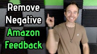 How to Remove 70% of Your Negative Seller Feedback on Amazon