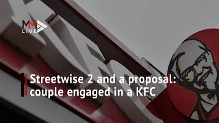 Streetwise 2 and a proposal: A couple seen getting engaged in a KFC