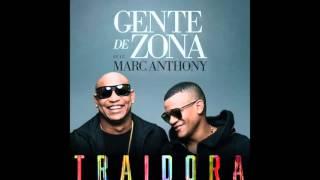 Traidora  -  Gente De Zona Ft Marc Anthony (OFFICIAL AUDIO)
