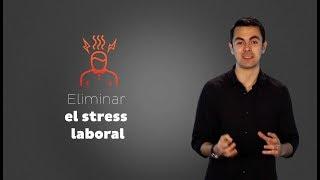 Cómo eliminar el Estrés Laboral - Cris Urzua