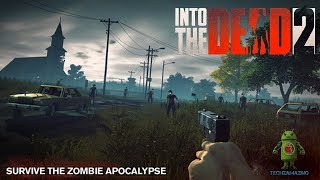 INTO THE DEAD 2 GAMEPLAY - iOS / Android - PART 1