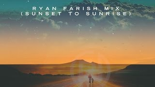 Relaxing Chillout Music By Ryan Farish - 4 Hours Sunset To Sunrise Mix