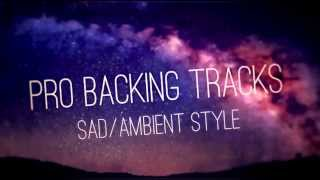 Sad Ambient Backing Track (Am) - Pro Backing Tracks