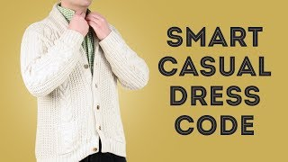 Smart Casual Dress Code Explained - What To Wear With Style For Men & What Not - Gentleman Gazette