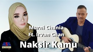 Download lagu Murni Chania Feat Irvan Chan Naksir Kamu Mp3