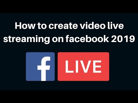 How to create video live streaming on facebook 2019