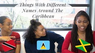 Things With Different Names In the Caribbean| Trinidad, Jamaica & St  Lucia