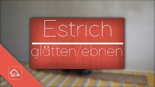 Estrich glätten/ebnen/abziehen/nivellieren 🛠 Heimwerker SPEZIAL