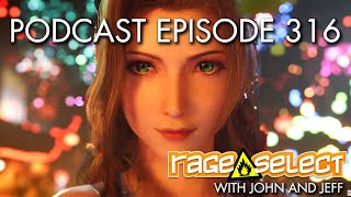 The Rage Select Podcast: Episode 316 with John and Jeff!