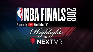 NBA Finals pres by YouTube TV in NextVR - Game 2 Highlights
