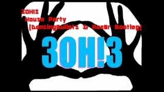 3OH!3 - House Party (DancingBullets & Raz0r Bootleg)