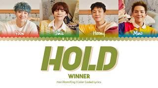 WINNER - Hold (뜸) Lyrics [Color Coded-Han/Rom/Eng]