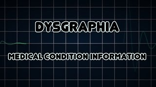 Dysgraphia (Medical Condition)