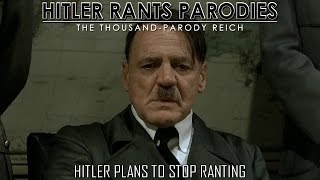 Hitler plans to stop ranting