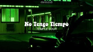 Temple Sour // No Tengo Tiempo ; Letra ☆彡