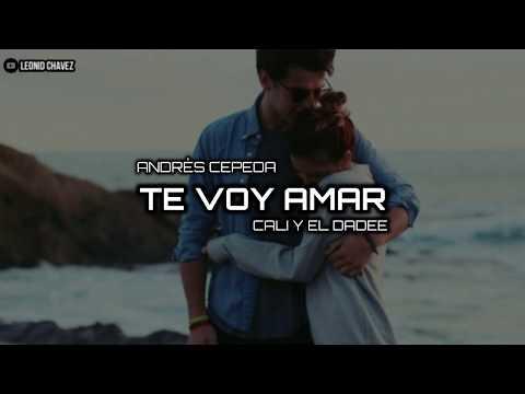 Andrés Cepeda  - Te Voy a Amar ft. Cali Y El Dandee l Letra 2019