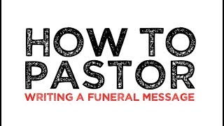 How To Conduct A Funeral Part 2: Writing A Funeral Message