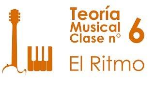 El Ritmo   Teoría Musical, Clase 6