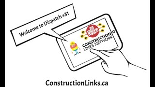 Dispatch #31 – Sharing #content on Construction Links Network