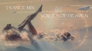 Best of Vocal Trance Mix (August 2017) [VOICES OF HEAVEN] By SerMezDJ