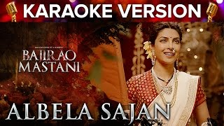 Albela Sajan Song Karaoke Version | Bajirao Mastani