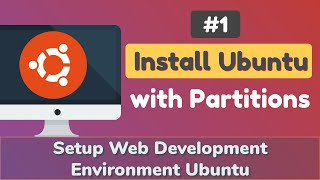 Ubuntu Installation step by step guide with disk partitioning