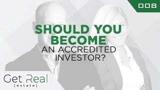 #008 Should You Become An Accredited Investor?
