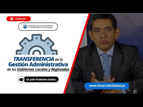 Transferencia de la Gestión Administrativa de los Gobiernos Locales y Regionales