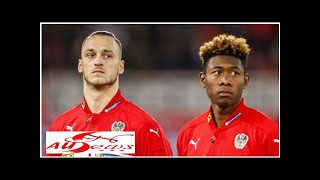 Austria duo Alaba, Arnautovic wish World Cup-bound Nigeria 'the best' | Goal.com